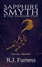SHADOWS: Sapphire Smyth & The Shadow Five (Part One) (English Edition)