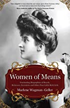 Women of Means: The Fascinating Biographies of Royals, Heiresses, Eccentrics and Other Poor Little Rich Girls (Bios of Royalty and Rich & Famous, for Fans of Lady in Waiting) PDF