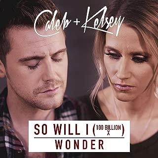 So Will I (100 Billion X) / Wonder