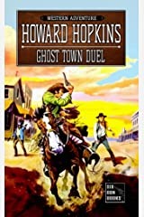 Ghost Town Duel: A Howard Hopkins Western Adventure Kindle Edition
