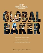 Global Baker: Inspirational Breads, Cakes, Pastries and Desserts with International Influences