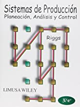 Sistemas De Produccion/Production Systems: Planeacion, Analisis y control/Planning, Analysis and Control