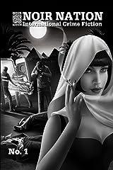 Noir Nation: International Crime Fiction No. 1 Kindle Edition