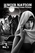 Noir Nation: International Crime Fiction No. 1