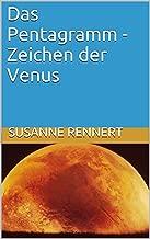 Das Pentagramm - Zeichen der Venus (German Edition)
