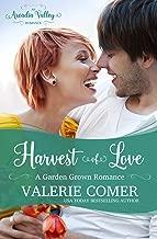Harvest of Love: An Arcadia Valley Romance (Garden Grown Romance Book 4)