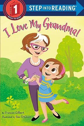 I Love My Grandma! (Step into Reading)
