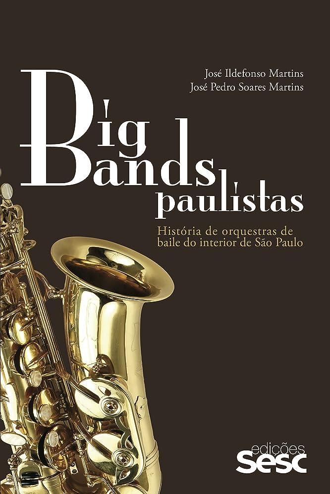 でる嘆願インカ帝国Big bands paulistas: História das orquestras de baile do interior de S?o Paulo (Portuguese Edition)