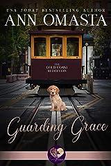 Guarding Grace (The Gold Coast Retrievers Book 3) Kindle Edition