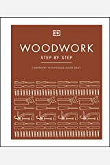 Woodwork Step by Step: Carpentry Techniques Made Easy Kindle Edition