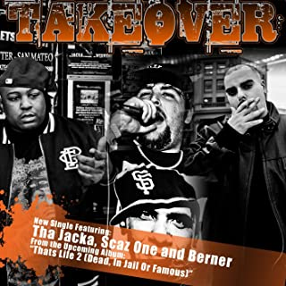 Takeover Ft. The Jacka and Berner
