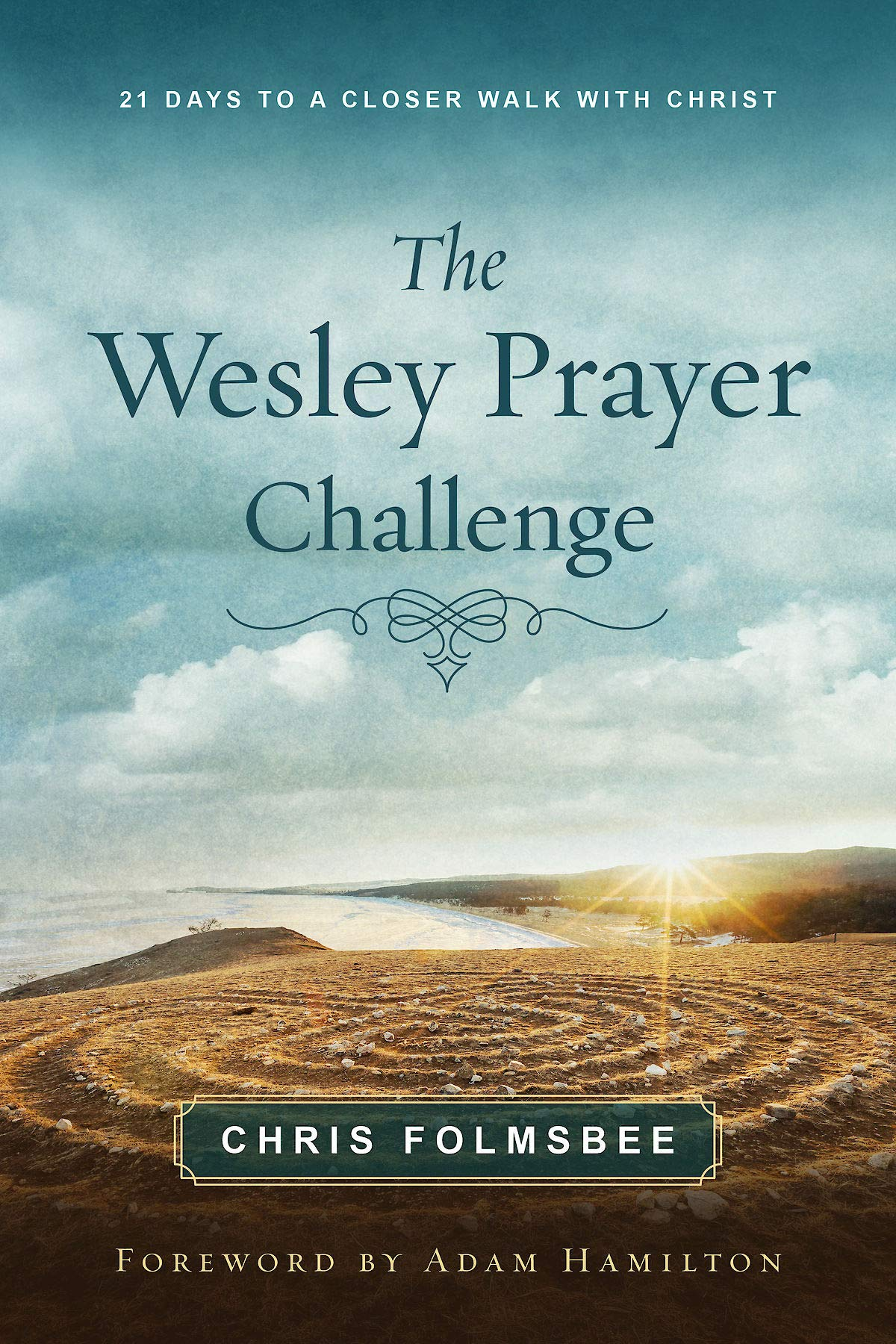 The Wesley Prayer Challenge Participant Book: 21 Days to a Closer Walk with Christ