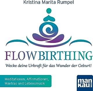 FlowBirthing: Wecke deine Urkraft für das Wunder der Geburt!