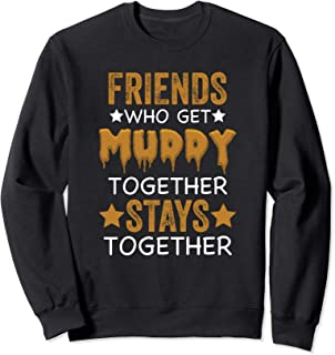 Mud Run Princess Friends Who Get Muddy Team Girls ATV Gift Sweatshirt