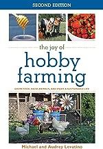 The Joy of Hobby Farming: Grow Food, Raise Animals, and Enjoy a Sustainable Life (Joy of Series)
