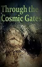 Through the Cosmic Gates