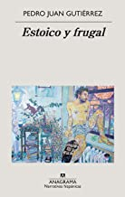 Estoico y frugal (Narrativas hispánicas nº 632) (Spanish Edition)