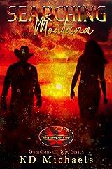 Searching Montana: Brotherhood Protectors World (Guardians of Hope Book 1) Kindle Edition