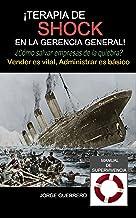 Terapia de Shock en la Gerencia General: Vender es vital, Administrar es básico !! (Spanish Edition)