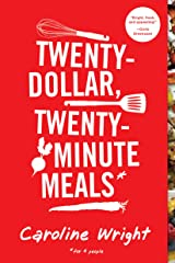 Twenty-Dollar, Twenty-Minute Meals*: *For Four People Kindle Edition