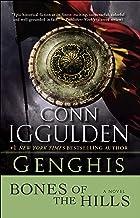 Genghis: Bones of the Hills: A Novel (Conqueror series Book 3)