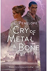 Cry of Metal & Bone: Earthsinger Chronicles, Book 3 Kindle Edition