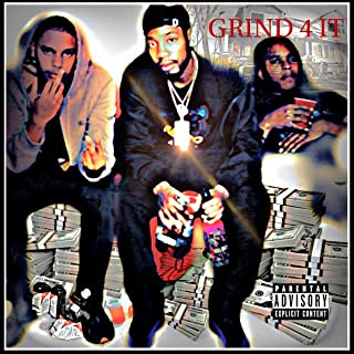 Grind 4 It (feat. D.Powell, MJ & Big Tez) [Explicit]