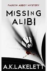 Missing Alibi (Faukon Abbey Mysteries Book 2) Kindle Edition