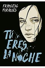 Tú eres la noche (Spanish Edition) Kindle Edition