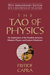 The Tao of Physics: An Exploration of the Parallels between Modern Physics and Eastern Mysticism Paperback