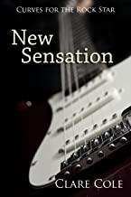 New Sensation: A Rockstar Romance (Curves for the Rock Star Book 1)