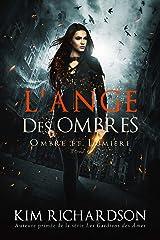 L'Ange des Ombres (Ombre et Lumière t. 6) Format Kindle