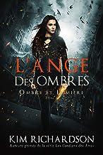 L'Ange des Ombres (Ombre et Lumière t. 6)