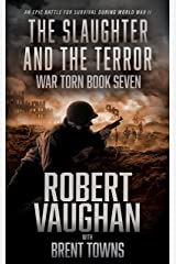 The Slaughter and the Terror (The War Torn Book 7) Kindle Edition