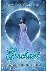 Enchant: Beauty and the Beast Retold (Romance a Medieval Fairytale) Kindle Edition