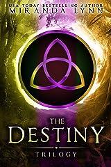 The Destiny Trilogy: Bks 1-3 Kindle Edition