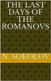 The Last Days of the Romanovs (English Edition)