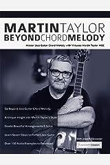 Martin Taylor Beyond Chord Melody: Master Jazz Guitar Chord Melody with Virtuoso Martin Taylor MBE Kindle Edition