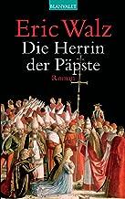 Die Herrin der Päpste: Roman (German Edition)