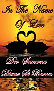 In the Name of Love: Book of Poetry, Voice of My Heart Collection, Volume 1