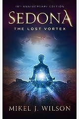 Sedona: The Lost Vortex Kindle Edition