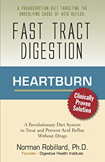 Heartburn - Fast Tract Digestion: Acid Reflux & GERD Diet Cure Without Drugs | Surprising Truth about the Cause of Acid Reflux Explained (Clinically Proven Solution)