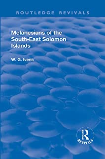 Revival: Melanesians of the South-East Solomon Islands (1927) (Routledge Revivals) (English Edition)