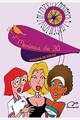 Meninas de trinta: A Louca vida (nem tão diferente) de mulheres Balzaquianas do Século XXI. (Coleção Meninas de 30 Livro 1) eBook Kindle