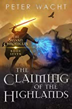 The Claiming of the Highlands (The Sylvan Chronicles Book 7)