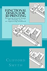 Functional Design for 3D Printing Kindle Edition