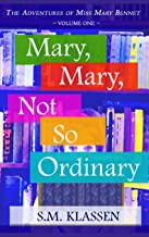 Mary, Mary, Not So Ordinary: Jane Austen's Pride and Prejudice Continues... (The Adventures of Miss Mary Bennet Book 1)