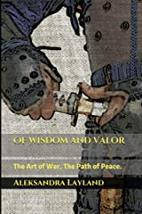 Of Wisdom and Valor: The Art of War. The Path of Peace. (The Windflower Saga Book 2) Kindle Edition