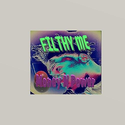 Money N Power [Explicit] de Filthy Me en Amazon Music ...