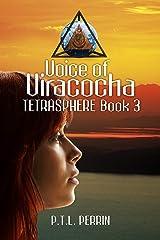 Voice of Viracocha: Tetrasphere - Book 3 Kindle Edition